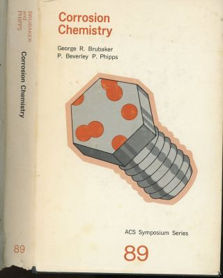 Corrosion Chemistry (ACS Symposium Series 89). George R. Brubaker, P. Beverly P. Phipps