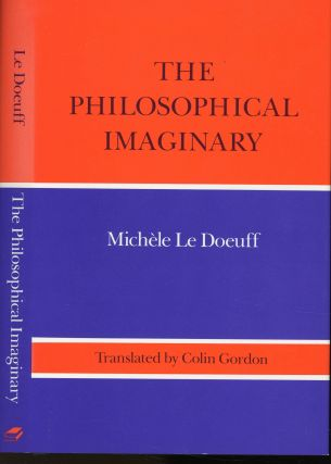 The Philosophical Imaginary. Michele Le Doeuff, Colin Gordon, Translation