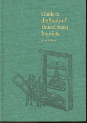 Guide to the Study of the United States Imprints: 2 Volume Set