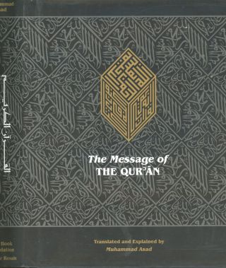 The Message of The Quran: The Full Account of the Revealed Arabic Text Accompanied by Parrallel...