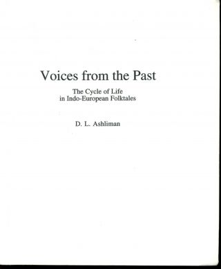 Voices from the Past: The Cycle of Life in Indo-European Folktales. D. L. Ashliman