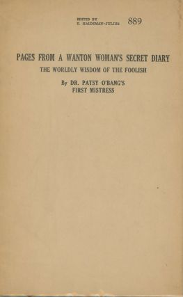 Pages from a Wanton Woman's Secret Diary - The Worldly Wisdom of the Foolish. Dr. Patsy O'Bang's...