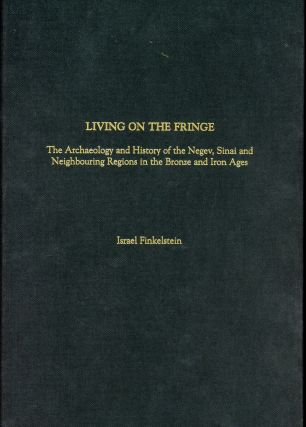 Living on the Fringe, The Archaeology and History of Negev...