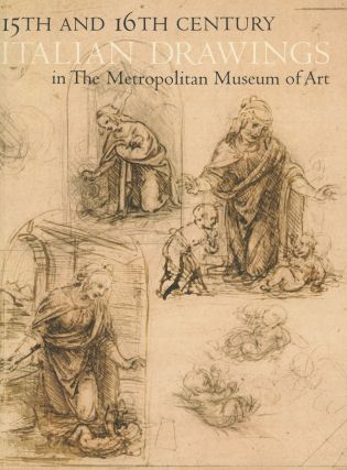 Fifteenth and Sixteenth Century Italian Drawings in the Metropolitan Museum...