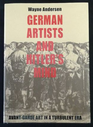 German Artists and Hitler's Mind: Avant-garde Art in a Turbulent...