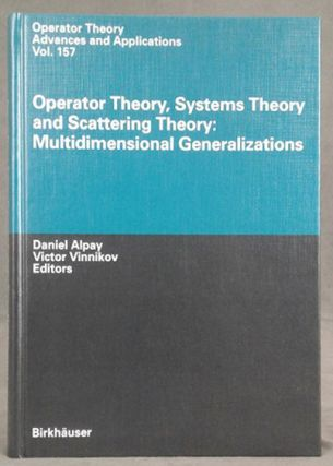 Operator Theory, Systems Theory and Scattering Theory: Multidimensional Generalizations (Operator...