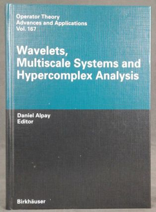 Wavelets, Multiscale Systems and Hypercomplex Analysis (Operator Theory: Advances and...