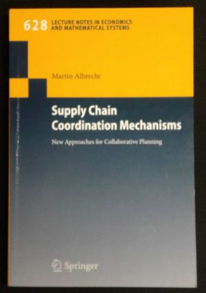 Supply Chain Coordination Mechanics: New Approaches for Collaborative Planning (Lecture...
