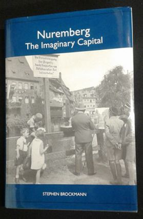 Nuremberg: The Imaginary Capital (Studies in German Literature Linguistics and Culture). Stephen...