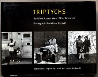 Triptychs: Buffalo's Lower West Side Revisited. Milton Rogovin, Stephen Jay Gould Robert Coles,...