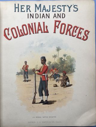 Her Majesty's Army: Indian and Colonial Forces