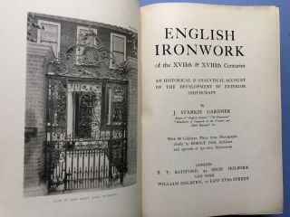 English Ironwork of the XVIIth & XVIIIth Centuries. An Historical & Analytical Account of the Development of Exterior Smithcraft