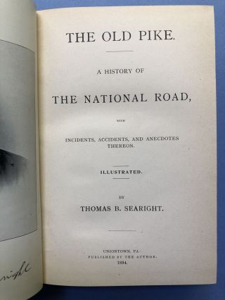The Old Pike, a History of the National Road; With Incidents, Accidents, and Anecdotes Thereon