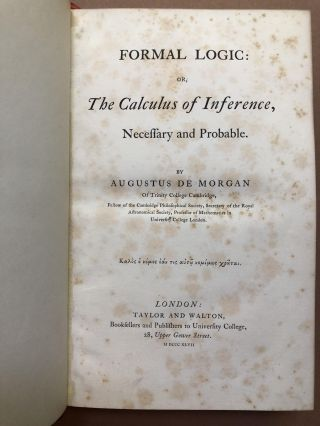 Formal Logic, or The Calculus of Inference, Necessary and Probable