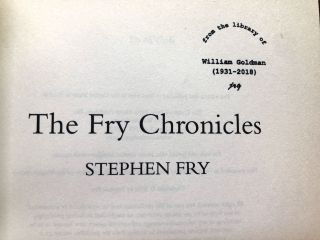 Group of 6 books from the collection of William Goldman, including one inscribed: The Hippopotamus (proof, inscribed); The Fry Chronicles; The Ode Less Travelled; The Stars' Tennis Balls; Moab is my Washpot; The Liar