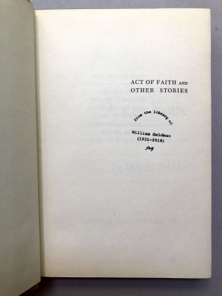 Act of Faith and other Stories -- William Goldman's copy