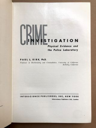 Crime Investigation: Physical Evidence and the Police Laboratory