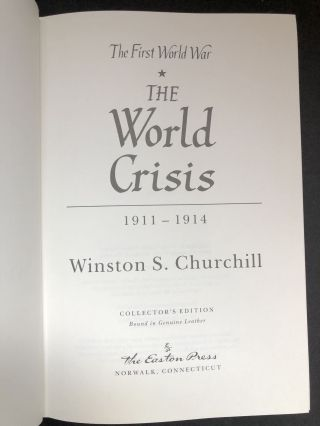 The World Crisis, 6 volumes, Easton Press, full leather gilt, The First World War 1911-1914; 1915; 1916-1918 (2 volumes); Eastern Front; Aftermath