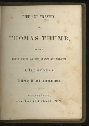 Life and Travels of Thomas Thumb, in the United States...