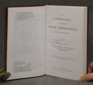 The Commentaries of the Great Afonso Dalboquerque, Second Viceroy of India; 4 vols.; Translated From the Portuguese Edition of 1774, with notes and an introduction by Walter De Gray Birch