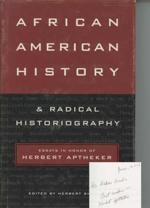 African American History and Radical Historiography: Essays in Honor of...