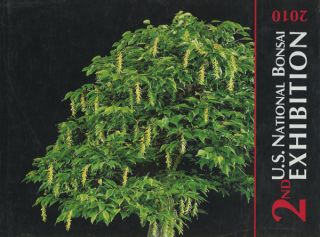 2nd U.S. National Bonsai Exhibition 2010 ; Commemorative Album of the Second United States...