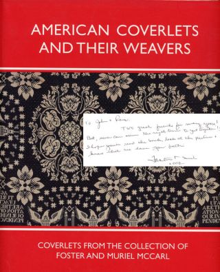 American Coverlets and Their Weavers, Coverlets from the Collection of Foster and Muriel McCarl,...