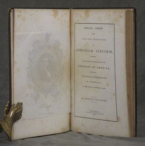 Memorial Address on the Life and Character of Abraham Lincoln; Delivered at the Request of Both Houses of the Congress of America Before Them in the House of Representatives at Washington on the 12th of Febuary, 1866