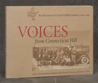 Voices From Connecticut Hill: Recollections of Cornell Wildlife Students, 1930-1942
