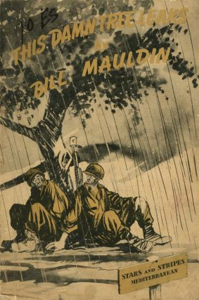 This Damn Tree Leak,: A Collection of War Cartoons; Maudlin's...
