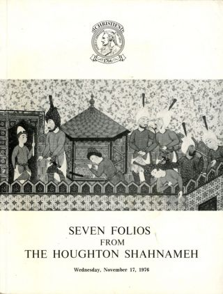 Seven Folios from the Houghton Shahnameh; The Property of Arthur...