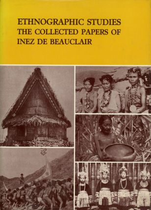 Ethnographic Studies; The Collected Papers of Inez de Beauclair