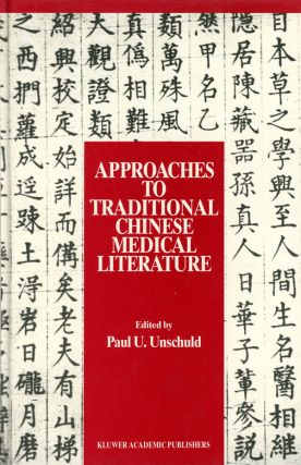 Approaches to Traditional Chinese Medical Literature: Proceedings of an International...