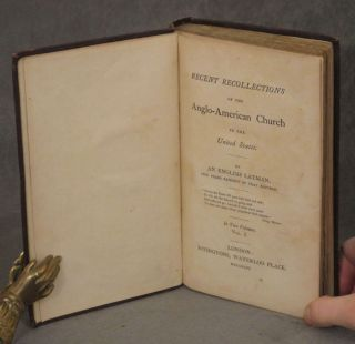 Recent Recollections of the Anglo-American Church in the United States, 2 vols.