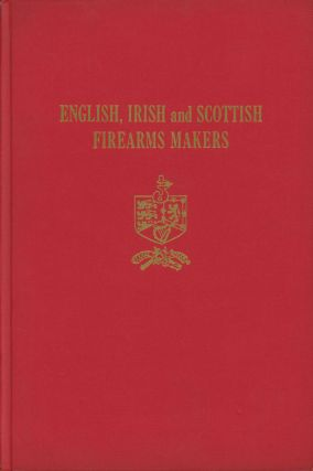 English, Irish, and Scottish Firearms Makers; When, Where, and What...