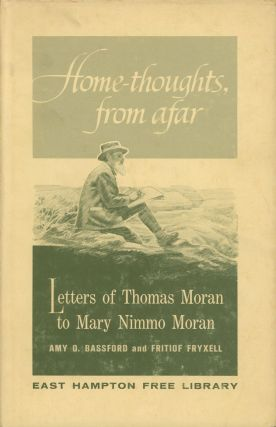 Home Thoughts From Afar; Letters of Thomas Moran to Mary...