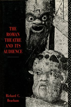 The Roman Theatre and Its Audience