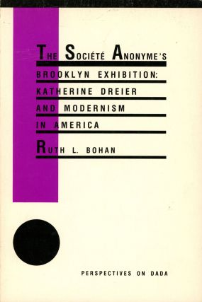 The Societe Anonyme's Brooklyn Exhibition Katherine Dreier and Modernism in...