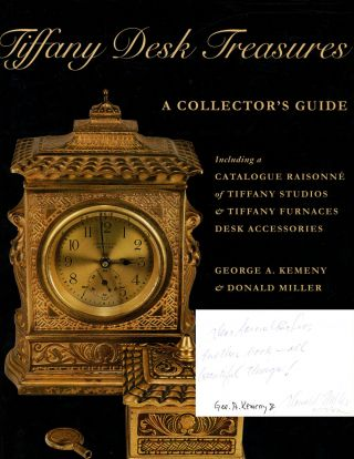 Tiffany Desk Treasures: A Collector's Guide, Including a Catalogue Raisonne...