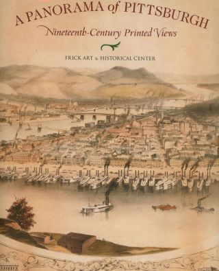 A Panorama of Pittsburgh: Nineteenth Century Printed Views
