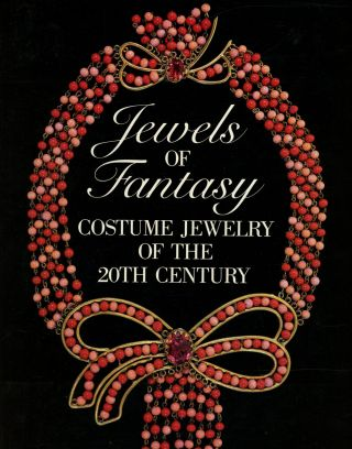 Jewels of Fantasy: Costume Jewelry of the 20th Century. Deanna Farneti Cera, ed., Vivienne...