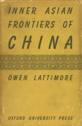 Inner Asian Frontiers of China; American Geographical Society, Research Series...