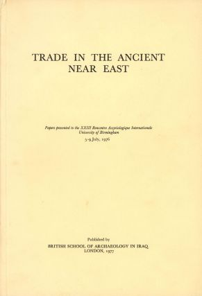 Trade in the Ancient Near East; Papers Presented to the...