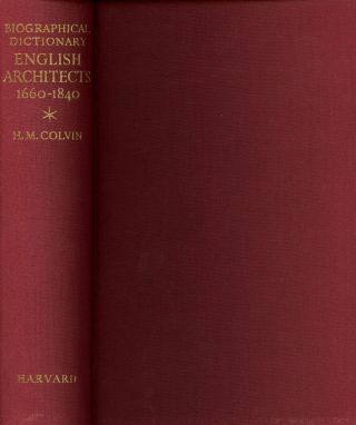 A Biographical Dictionary of English Architects, 1660-1840