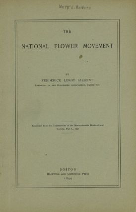 National Flower Movement; Reprinted from the Transactions of the Massachusetts Horticultural...