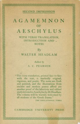 Agamemnon of Aeschylus; With Verse Translation, Introduction and Notes. Aeschylus, trans Walter...