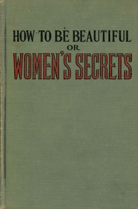 How to be Beautiful or Women's Secrets. Grace Shirley