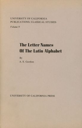 Letter Names of the Latin Alphabet; University of California Publications...