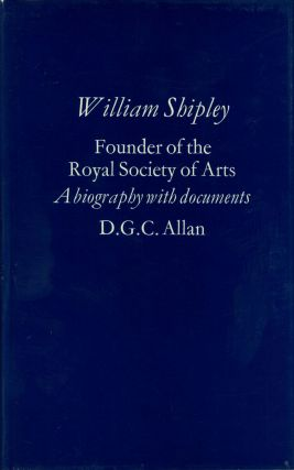 William Shipley: Founder of the Royal Society of Arts, A....