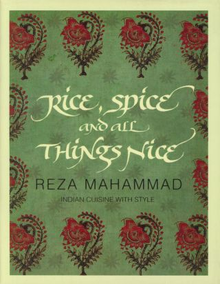 Rice, Spice and All Things Nice: Indian Cuisine with Style